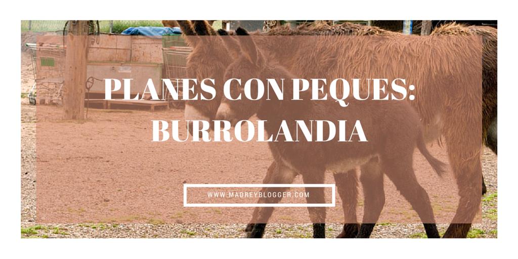 Planes con niños en Madrid: Burrolandia | www.madreyblogger.com