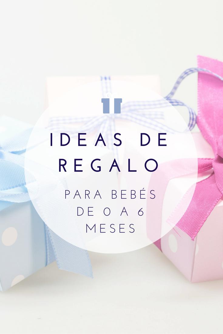 IDEAS DE REGALO para bebés hasta 6 meses www.madreyblogger.com