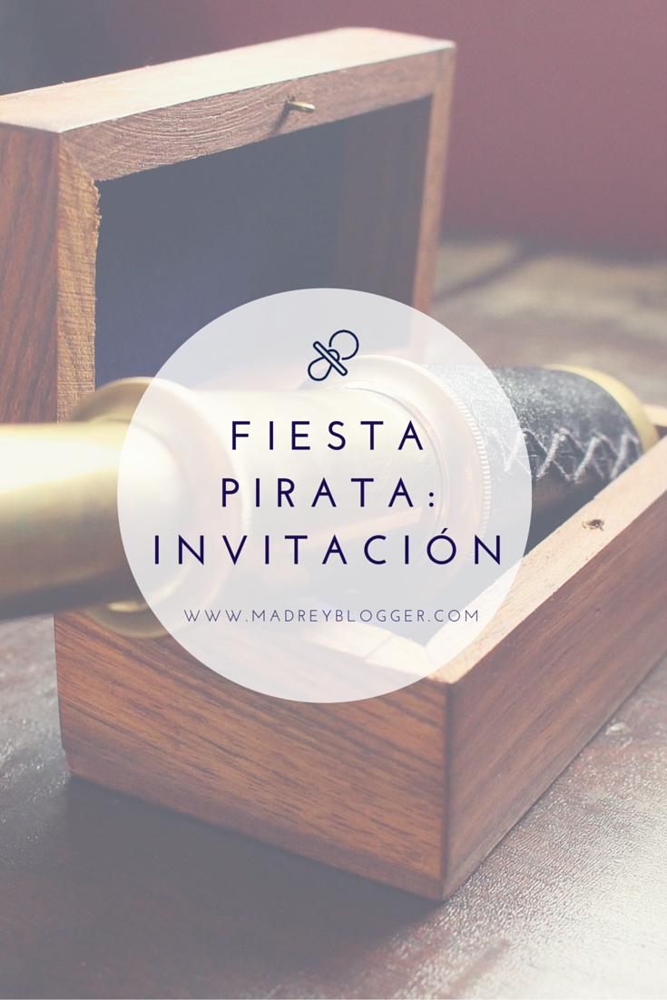 Invitación Fiesta Piratas en www.madreyblogger.com