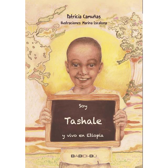 Soy Tashale y vivo en Etiopía, un libro de Patricia Camuñas
